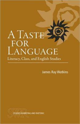 James Ray Watkins' A Taste for Language