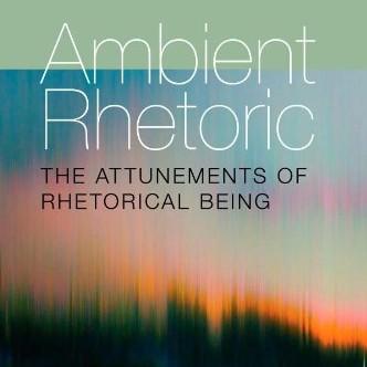 Thomas Rickert's Ambient Rhetoric