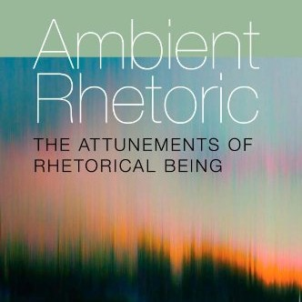 Thomas Rickert's Ambient Rhetoric