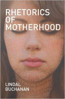 Buchanan's Rhetoric's of Motherhood