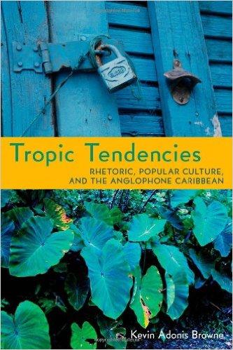 Browne's Tropic Tendencies